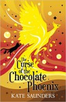 The Curse of the Chocolate Phoenix - Kate Saunders