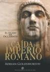 Caída del imperio romano, la (Historia Divulgativa) (Spanish Edition) - Adrian Goldsworthy