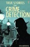 True Stories of Crime and Detection (True Adventure Stories) - Gill Harvey