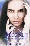 Moonlit (The Moonlit Trilogy Book 1) - Jadie Jones, Desiree DeOrto