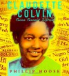 Claudette Colvin: Twice Toward Justice - Phillip M. Hoose