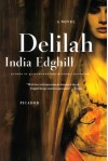 Delilah: A Novel - India Edghill