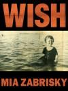 WISH (Shudderville Episodes 1 - 8) - Mia Zabrisky