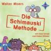 Die Schimauski-Methode - Walter Moers, Ilona Schulz, Robert Missler
