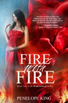 Fire with Fire - Penelope King