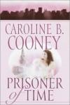 Prisoner of Time - Caroline B. Cooney