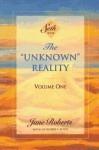 "The ""Unknown"" Reality, Vol. 1: A Seth Book - Jane Roberts, Seth (Spirit), Robert F. Butts"