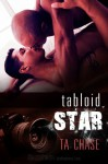 Tabloid Star - T.A. Chase