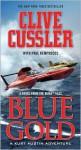 Blue Gold - Clive Cussler, Paul Kemprecos
