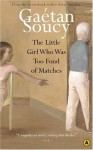 The Little Girl Who Was Too Fond of Matches - Gaétan Soucy, Sheila Fischman
