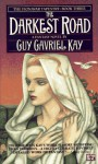 The Darkest Road - Guy Gavriel Kay