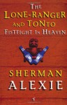 Lone Ranger And Tonto Fistfight In Heaven - Sherman Alexie