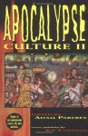 Apocalypse Culture II - Adam Parfrey, Colin Wilson, George Petros, Chris Campion, Robert Sterling, David Woodard, Dan Kelly, Wes Thomas, Crispin Hellion Glover, Boyd Rice, Kadmon, Chad Hensley, Theodore Kaczynski, James Shelby Downard, Rod Dickinson, Steve Speer, Sarita Vendetta, Ghazi Barakat, K