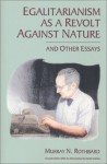 Egalitarianism as a Revolt Against Nature and Other Essays - Murray N. Rothbard