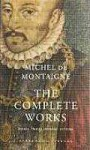 The Complete Works - Michel de Montaigne