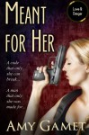 Meant for Her - Amy Gamet