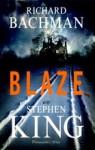 Blaze - Richard Bachman, Michał Juszkiewicz, Stephen King