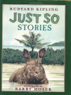 Just So Stories - Rudyard Kipling, Barry Moser, Peter Glassman