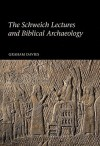 The Schweich Lectures and Biblical Archaeology - Graham Davies