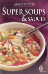 Super Soups and Sauces - Annette Yates