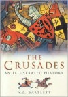 The Crusades: An Illustrated History - W.B. Bartlett