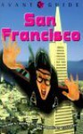 Avant-Guide San Francisco: Insiders' Guide for Urban Adventurers - Dan Levine