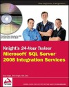 Knight's 24-Hour Trainer: Microsoft SQL Server 2008 Integration Services - Brian Knight, Mike Davis, Devin Knight