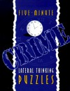 Five-Minute Crime Lateral Thinking Puzzles - Lagoon Books, Richard Skinner