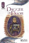 Dagger of Doom - Kerry Daniel Roberts, Emily Fiegenshuh
