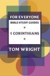 For Everyone Bible Study Guides: 1 Corinthians - Tom Wright, Dale Larsen, Sandy Larsen