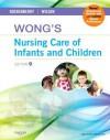 Wong's Nursing Care of Infants and Children Multimedia Enhanced Version - Marilyn J Hockenberry, David Wilson