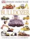STICKER BOOK: Bulldozer (Ultimate Sticker Books) - NOT A BOOK