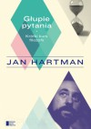 Głupie pytania. Krótki kurs filozofii - Jan Hartman