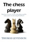 The Chess Player - Thomas Levenson