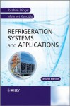 Refrigeration Systems and Applications - İbrahim Dinçer, Mehmet Kanoğlu