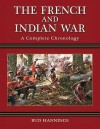 The French and Indian War: A Complete Chronology - Bud Hannings