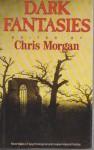 Dark Fantasies - Chris Morgan