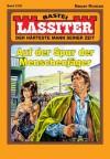 Lassiter - Folge 2132: Auf der Spur der Menschenjäger (German Edition) - Jack Slade