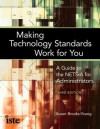 Making Technology Standards Work for You: A Guide to the NETS-A for School Administrators - Susan Brooks-Young