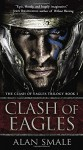 Clash of Eagles: The Clash of Eagles Trilogy Book I - Alan Smale