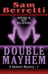 Double Mayhem (A Seekers Mystery, #1) - Sam Berretti