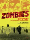 Zombies on Film: The Definitive Story of Undead Cinema - Ozzy Inguanzo, Max Landis