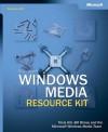 Windows Media Resource Kit - Microsoft Corporation, Bill Birney, Tricia Gill