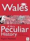 Wales, a Very Peculiar History - Rupert Matthews
