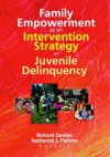 Family Empowerment as an Intervention Strategy in Juvenile Delinquency - Richard Dembo, Nathaniel Pallone