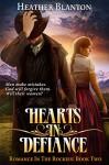 Hearts in Defiance (Romance in the Rockies Book 2) - Heather Blanton
