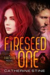 Fireseed One - Catherine Stine