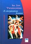 Z cierpieniem Jezusa - Jan Twardowski