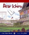 Dear Ichiro - Jean Davies Okimoto, Doug Keith