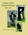 Clothes of the Common People 1580 - 1660 - Stuart Peachey